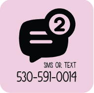 SMS or iMessage at 530-591-0014