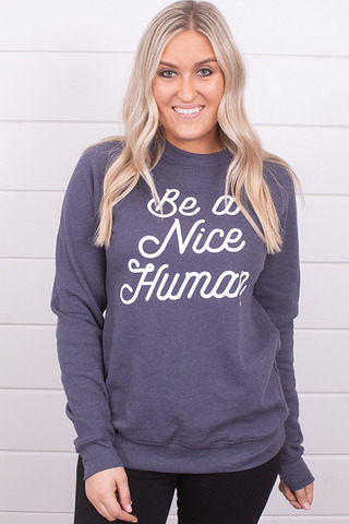 Be A Nice Human Sweats..